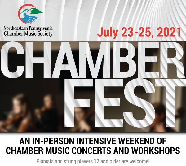 July 23-25,2021, NEPACMS Chamber Fest: An in-person intensive weekend of chamber music concerts and workshops! Pianists and string players 12 and older are welcome!